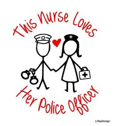 This decal is absolutely cute for anyone who is a nurse and is married to a police officer! For my mama! Police Girlfriend, Cop Wife, Police Wife Life, Police Family, Police Officer Quotes, Police Officer Wife, Police Officer Requirements, Who Is A Nurse, Nurse Love