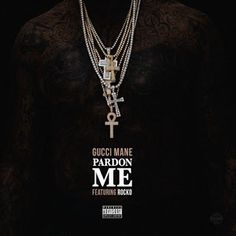 MARKLEX MP3: Gucci Mane Ft. Rocko - Pardon Me