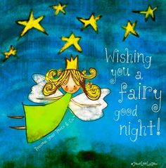 Wishing you a fairy good night! ~ Princess Sassy Pants & Co Good Night Greetings, Good Night Wishes, Good Night Sweet Dreams, Good Morning Good Night, Day For Night, Night Qoutes, Good Night Quotes, Fairy Quotes, My Sweet Sister