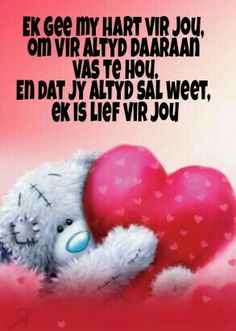 Ek gee my hart vir jou Love Quotes For Her, Love Yourself Quotes, I Love My Hubby, My Love, Quotations, Qoutes, Afrikaanse Quotes, Game Quotes, Tatty Teddy