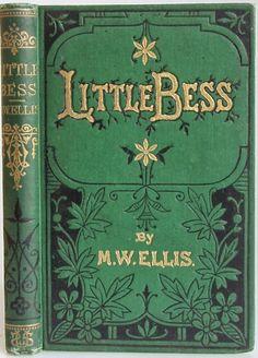 Little Bess by M. W. Ellis, London: The Sunday School Union 1878  - Beautiful Antique Books