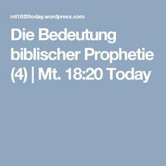 Die Bedeutung biblischer Prophetie (4) | Mt. 18:20 Today