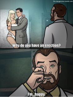 Whilst at a wedding, or a candy shop or a funeral. Archer Tv Show, Archer Fx, Adult Comedy, Comedy Tv, Funny Cute, The Funny, Funny Shit, Funny Stuff, Archer Quotes