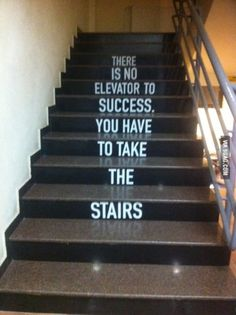 Inspire Take the stairs quotes staircases ideas How Does Your Garden Grow: Tips Office Wall Design, Gym Design, Office Wall Art, Office Walls, Restroom Design, Gym Interior, Office Interior Design, Office Interiors, Stair Quotes