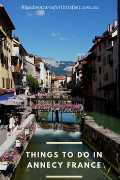 Annecy France things to do with kids. Amazing and beautiful things to do and places to visit in Annecy, France.