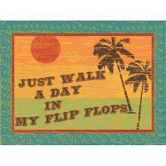 A Day In My Flip Flops Vintage Metal Sign