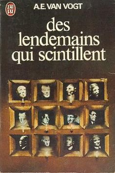 Publication: Des lendemains qui scintillent  Authors: A. E. van Vogt Year: 1975-04-21 Publisher: J'ai Lu Pub. Series: J'ai Lu - Science Fiction Pub. Series #: 588  Cover: Tibor Csernus