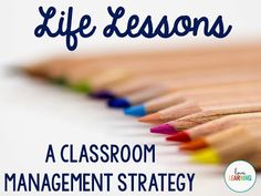 Explore how to use life lessons as a classroom management strategy in your classroom. This can be a really effective way to utilize authentic, real-life situations as a way of relating to your students and managing their behavior. Click through to learn more!
