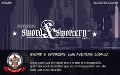 Sword & Sworcery, Uma Aventura Cósmica - Uma aventura em pixel entre o real e o imaginário, que fará você acreditar que os sonhos podem ser, de fato, um outro mundo. #VaoJogar #VideoGame #VideoGames #Jogos #Games #Escrito #Pixelart #SwordAndSworcery #iOS #Android #Steam #Zelda
