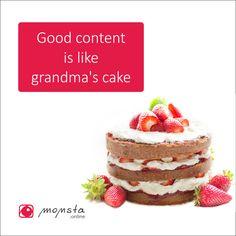 Good content is like grandma's cake - delicious, engaging, unique, fresh…  #content #contentmarketing #marketing #onlinemarketing #digitalmarketing #copy #copwrititng #copywriter