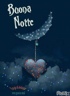 Buona Notte Good Night Quotes, Good Morning Good Night, Italian Greetings, Italian Phrases, Magic Words, Just Smile, Morning Images, Disney Love, Stars And Moon