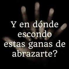 ¿Donde? Text Quotes, Love Quotes, Inspirational Quotes, Peace And Love, My Love, Love Park, English Phrases, Life Rules, Romantic Love