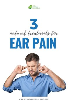 3 Natural Treatments for Ear Pain You Should Try - Ear Pain Remedy Ear Pain Remedies, Earache Remedies, Remedies For Tooth Ache, Natural Treatments, Natural Remedies, Natural Pain Relief, Muscle Pain