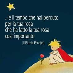"""""""It is the time you have lost for your rose that makes your rose so important. Mood Quotes, Positive Quotes, Motivational Quotes, Life Quotes, Inspirational Quotes, Favorite Quotes, Best Quotes, Little Prince Party, Feelings Words"""