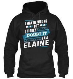I Highly Doubt It, I'm Elaine ! Black Sweatshirt Front