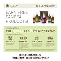 Earn Free Pangea Products   Become a Preferred Customer   Receive 15% in Pangea Credit   Up to $600 per month in Pangea Credits for qualified referrals   Create auto-ship orders   50% off auto-ship shipping and handling