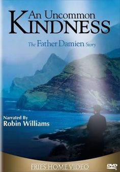 An Uncommon Kindness: The Father Damien Story - Christian Movie/Film on DVD. http://www.christianfilmdatabase.com/review/an-uncommon-kindness-the-father-damien-story/