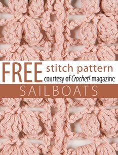 Free Sailboats stitch pattern from Crochet! magazine. Download here: http://www.crochetmagazine.com/stitch_patterns.php?pattern_id=2
