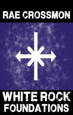 White Rock Foundations by Rae Crossmon. $5.20. Author: Rae Crossmon. 416 pages