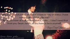 I am in love with this sentence!All time favorite kdrama Boys over flowers! Korean Drama Funny, Korean Drama List, Korean Drama Quotes, F4 Boys Over Flowers, Boys Before Flowers, Geum Jan Di, Kdrama, Ji Hoo, Drama Fever
