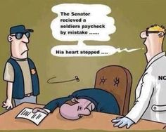 The Senator received a soldier's paycheck by accident.  His heart stopped.