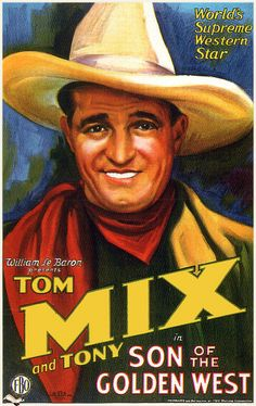 Tom Mix - Son Of The Golden West