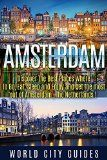 Free Kindle Book -  [Travel][Free] Amsterdam, The Netherlands, Discover The Best Places Where To Go, Eat, Sleep And Enjoy And Get The Best Out Of Amsterdam ! Check more at http://www.free-kindle-books-4u.com/travelfree-amsterdam-the-netherlands-discover-the-best-places-where-to-go-eat-sleep-and-enjoy-and-get-the-best-out-of-amsterdam/