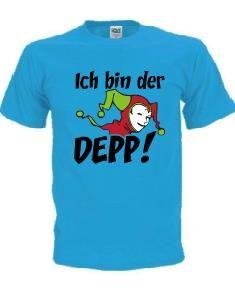 Die typische Junggesellenabschied T-Shirt Variante: Wer ist der Depp? Ich bin der Depp!
