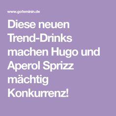 Diese neuen Trend-Drinks machen Hugo und Aperol Sprizz mächtig Konkurrenz!
