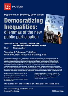 'Democratizing Inequalities: dilemmas of the new public participation', new book edited by Dr Michael McQuarrie from LSE Sociology with  Dr Caroline W Lee and Dr Edward T Walker (foreword by LSE Director Professor Craig Calhoun), was launched at LSE on 3 February 2015 with a discussion.