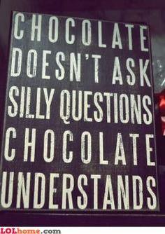 Chocolate is good