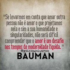 Zygmunt Bauman #bomdia #amar #Bauman #modernidade #amor #direito #ZygmuntBauman #modernidadelíquida #liquidez #relacionamentos #facebook #direito #psicouniverso #psicologia #instagram #amizade #amigo #namoro #comportamento #prapensar #mundocontemporâneo Good Vibes, Beautiful Words, Best Quotes, Quotations, Meant To Be, Reflection, Mindfulness, Thoughts, Feelings