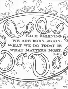 Each Morning We Are Born Again Quote By Budha Digital Print Adult Coloring Page