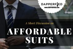 A Short Discussion on Affordable Suits. Affordable Suits, Best Mens Fashion, Fashion Advice, Men's Style, Dapper, Male Style, Manish Style, Style Men, Man Fashion