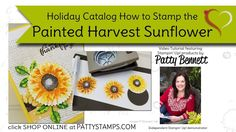 cardmaking technique video Tutorial: How to Stamp the Sunflower from Painted Harvest Stampin UP set ... Patty shows some easy ways to stamp an even more vibrant flower ...
