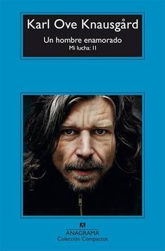 Un hombre enamorado - Karl Ove Knausgård