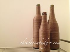 A Bride On A Budget: DIY: Twine-Wrapped Wine Bottle Centerpieces Tutorial