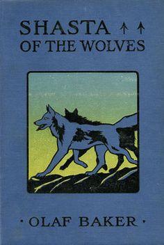 Baker. Shasta of the Wolves. 1921