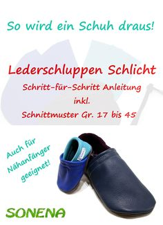 DIY farbig bebilderte Schritt für Schritt Anleitung für Lederschluppen Schlicht Größe 17 bis 45 - Für Babys, Kinder, Jugendliche und Erwachsene - auch für Nähanfänger geeignet. Hausschuhe selber machen / nähen! Egal ob sie Lederschluppen, Lederpuschen, Softlederschuhe, Krabbelschuhe oder Lauflernschuhe genannt werden - sie sind die idealen Schuhe zum Krabbeln und zum Laufenlernen. Durch die weiche Sohle verhält sich der Fuß wie beim Barfußlaufen, er bleibt aber warm. Außerdem halten sie…