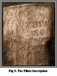 """*PILATE INSCRIPTION: Archaeology confirms the historical references made in theBible of a Roman Governor named PontiusPilate,the procurator who ordered Jesus' crucifixion.In June,1961 Italian archaeologists led by Dr.Frova were excavating nearCaesarea+ uncovered a limestone block.On the face is an inscription,which is part of a larger dedication toTiberius Caesar+clearly says,""""PontiusPilate, Prefect of Judea.""""This is the only known occurrence of the name PontiusPilate in any ancient…"""