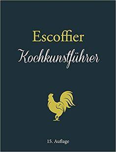 Get Book Escoffier: Kochkunstführer Author unknown Free Ebooks Online, Free Pdf Books, Online Library, Friends Show, Got Books, Free Reading, Reading Online, Audio Books, My Best Friend