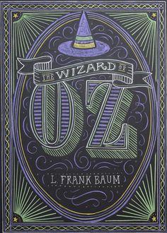 The Wizard of Oz by by L. Frank Baum (1856-1919) - Penguin Chalk Title Series with book cover design by Dana Tanamachi, via Penguin Teen (July 2013 !)
