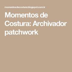 Momentos de Costura: Archivador patchwork