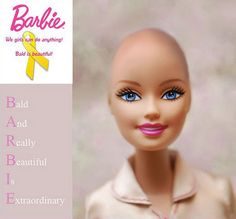 Barbie as well as Bratz will be launching bald doll lines.This is wonderful.