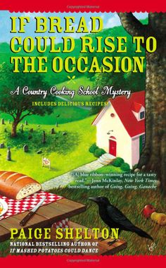 If Bread Could Rise to the Occasion (A Country Cooking School Mystery) by Paige Shelton