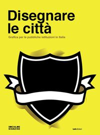 Andrea Rauch, Gianni Sinni: 'Disegnare le città' – one of the graphic books done by studio – offers a first insight to understand the graphics of the cities: from the institutional images to brand image, from special projects to urban furniture. The book offers significant experiences and examples to understand how the communication in the urban community is organized and positioned.
