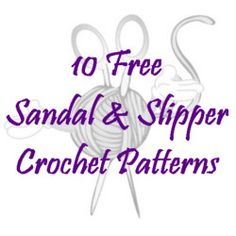 10 Free Sandal & Slipper Crochet Patterns