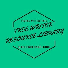 Free Writer Resource Library - Simple Writing Tips - BalleMillner.com