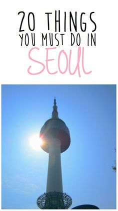 20 things you must do in Seoul, South Korea  I hope to visit Seoul,South Korea sometime soon in the future!It's one of my all time favorite places in the world.One of my goals/passions is to travel the globe and learn about different languages and cultures.