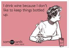 I drink wine because ...